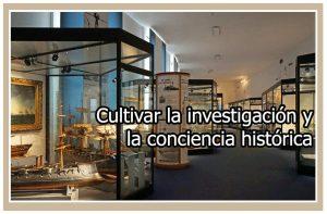 Cultivar la investigación y la conciencia historica