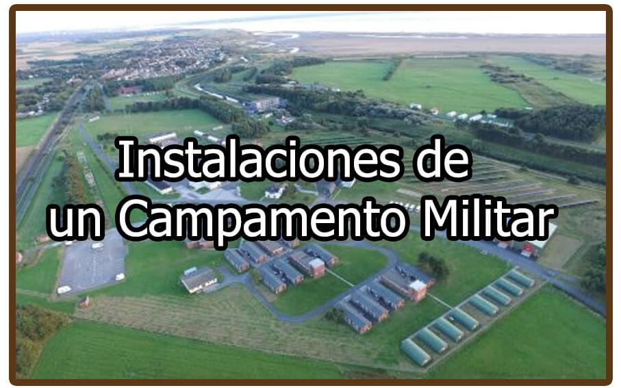 Instalaciones de un campamentos militar